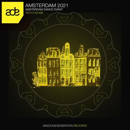 Amsterdam 2021 (Amsterdam Dance Event Tech House) (2021)