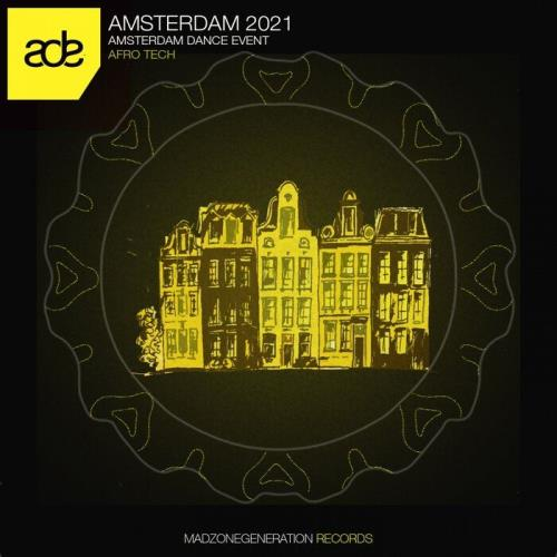 Amsterdam 2021 (Amsterdam Dance Event Afro Tech) (2021)