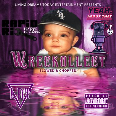 Wreckollect (Slowed & Chopped) (2021)