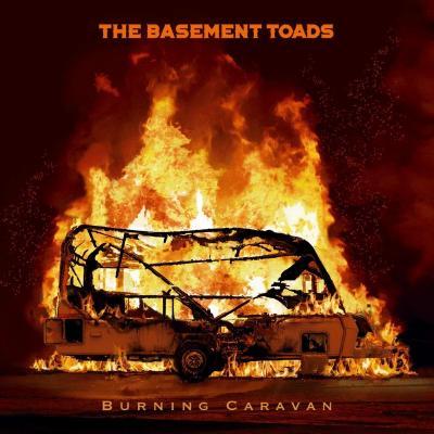 The Basement Toads — Burning Caravan (2021)