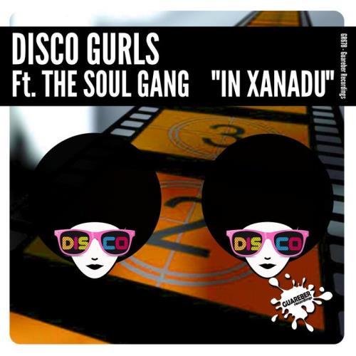 Disco Gurls feat The Soul Gang — In Xanadu (2021)