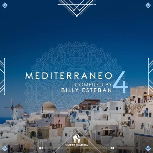Mediterraneo 4 (Compiled By Billy Esteban) (2021)