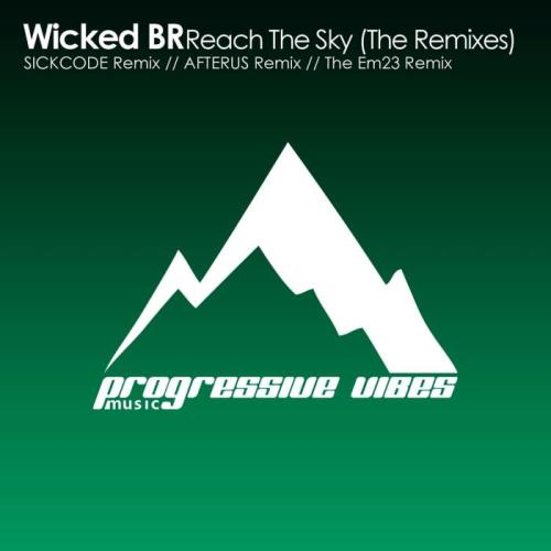 Wicked BR - Reach The Sky (The Remixes) (2021)