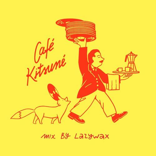 Cafe Kitsune Mix By Lazywax (Dj Mix) (2021)