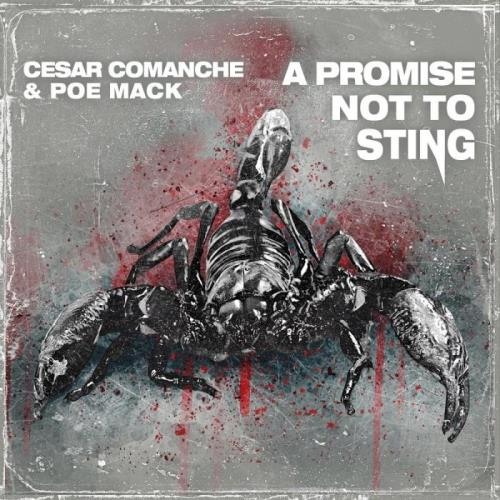 Cesar Comanche & Poe Mack — A Promise Not To Sting (2021)