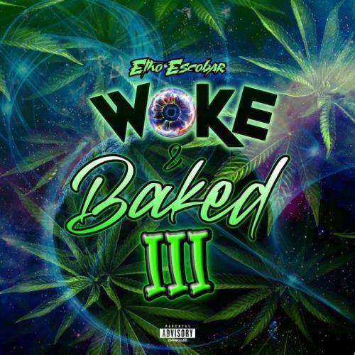 Etho Escobar - Woke And Baked 3 (2021)