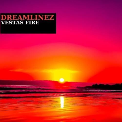 Dreamlinez - Vestas Fire (2021)