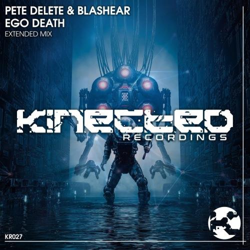 Pete Delete & Blashear - Ego Death (Extended Mix) (2021)