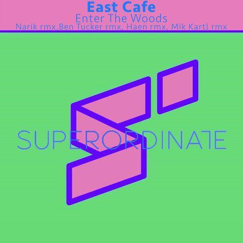 East Cafe - Enter the Woods (2021)