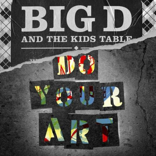 Big D And The Kids Table — Do Your Art (2021)