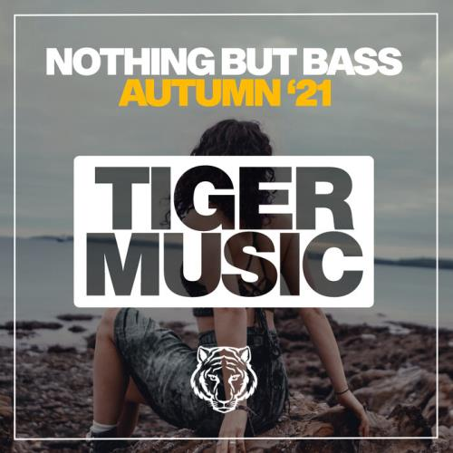 Nothing But Bass Autumn '21 (2021)