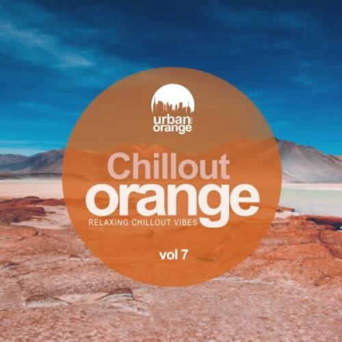 Chillout Orange, Vol. 7: Relaxing Chillout Vibes (2021)
