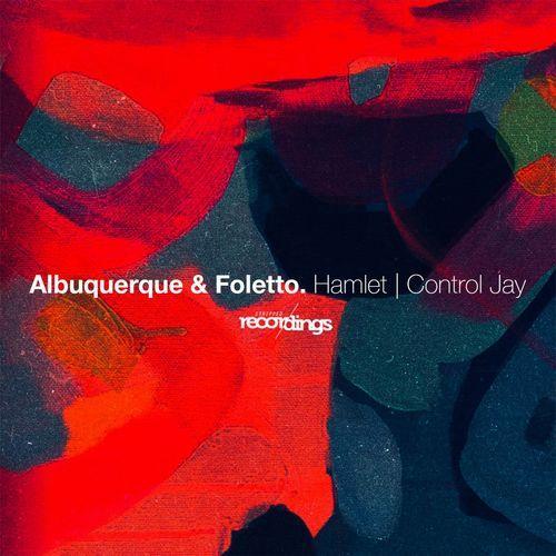 Albuquerque & Foletto - Hamlet / Control Jay (2021)