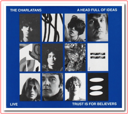 The Charlatans - A Head Full Of Ideas & Trust Is For Believers (2CD Deluxe Edition) (2021) Mp3 32...