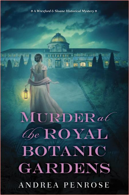 Murder At The Royal Botanic Gardens by Andrea Penrose