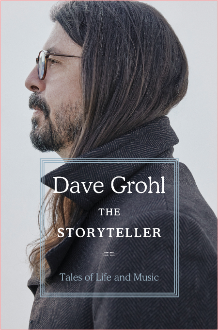 The Storyteller  Tales of Life and Music by Dave Grohl
