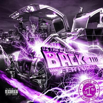O.Z. Tha DJ Presents Back With The Features (ZippedUp&ZonedOut) (O.Z. Tha DJ Remix) (2021)